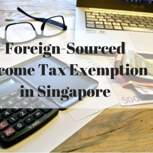 Foreign-Sourced Income Tax Exemption in Singapore