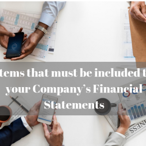 What should be in the Contents of your Company's Financial Statements?