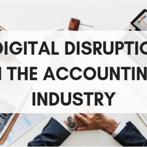 Is your In-house Accountant Prepared for These 10 Digital Disruptions?