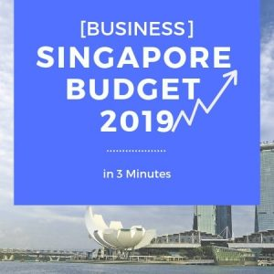 [Business] Singapore Budget 2019 in 3 Minutes