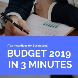 [Tax Incentives for Businesses] Budget 2019 in 3 Minutes