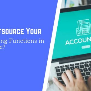 Why Outsource Your Accounting Functions in Singapore?