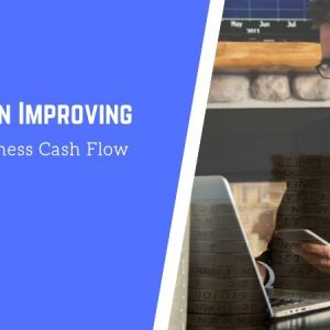 5 Tips on Improving Your Business Cash Flow