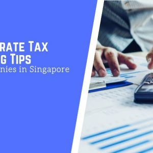 8 Corporate Tax Planning Tips for Companies in Singapore