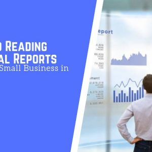 Guide to Reading Financial Reports for Every Small Business in Singapore
