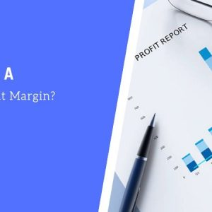 What is a Good Profit Margin?