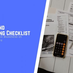 A Year-End Accounting Checklist for Every Small Business in Singapore