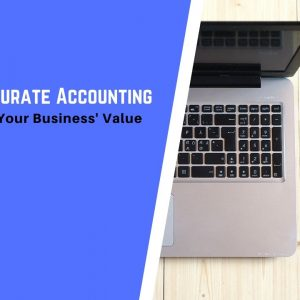 5 Ways Accurate Accounting Can Increase Your Business' Value