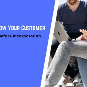 Guide to Know Your Customer (KYC) in Singapore Before Incorporation