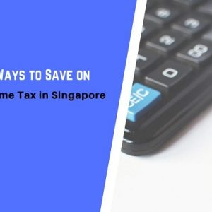 5 Legitimate Ways to Save on Corporate Income Tax in Singapore