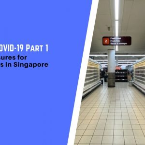 Navigating COVID-19 Part 1: New Tax Measures for Every Business in Singapore