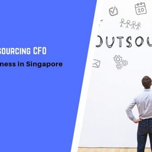 Guide to Outsourcing CFO for Every Business in Singapore