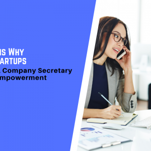 4 Key Reasons Why Singapore Startups Need to Hire A Company Secretary for Business Empowerment