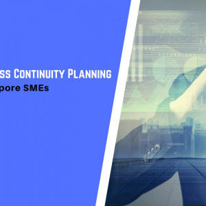Guide to Business Continuity Planning (BCP) for Singapore SMEs