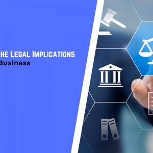 Understanding the Legal Implications of Selling Your Business
