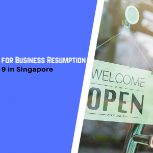 3 Essential Tips for Business Resumption During COVID-19 in Singapore