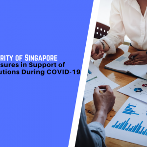 Monetary Authority of Singapore Introduces Measures in Support of Financial Institutions During COVID-19
